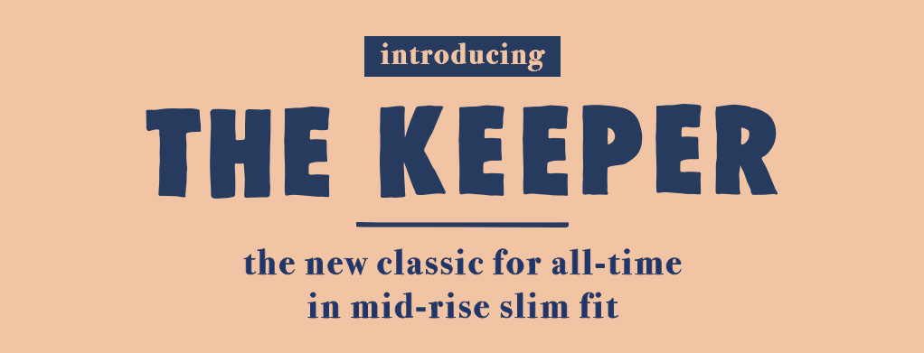 The Keeper Denim fit for Women